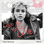 Send Me Your Love (KDrew Remix) - Single by Taryn Manning