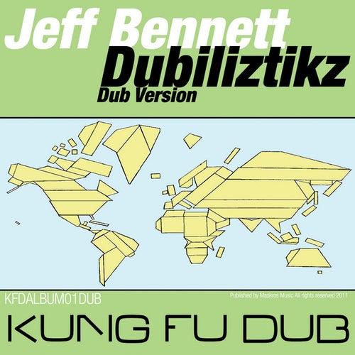 Dubiliztikz (Dub Versions) by Jeff Bennett