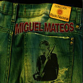 Colección Rock Nacional: Miguel Mateos de Miguel Mateos