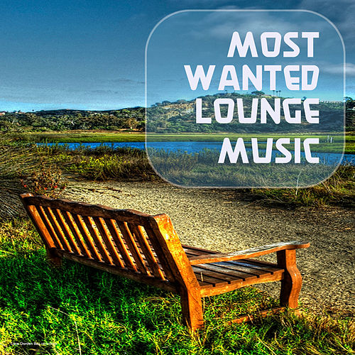 Most Wanted Lounge Music by Various Artists