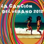 La Canción del Verano 2012 de Various Artists