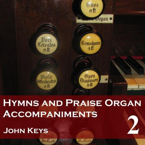 Hymns and Praise, Vol. 2 (Organ Accompaniments) by John Keys