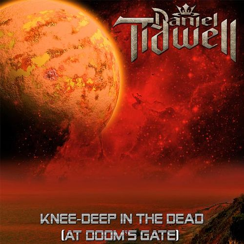 Knee-Deep in the Dead (At Doom's Gate) by Daniel Tidwell