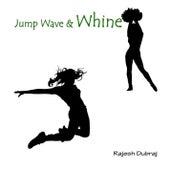 Jump Wave and Whine von Rajesh Dubraj