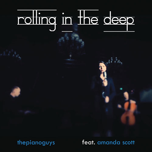 Rolling in the Deep (vocal version) by The Piano Guys