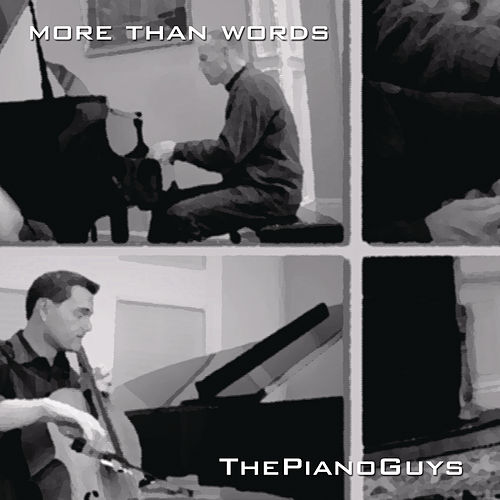 More Than Words by The Piano Guys