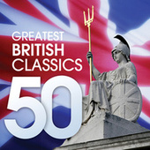50 Greatest British Classics von Various Artists