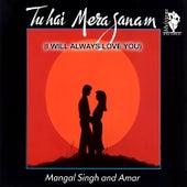 Tu Hai Mera Sanam (I Will Always Love You) by Various Artists