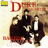 Barber, Dvorak & Glass: String Quartets von The Duke Quartet