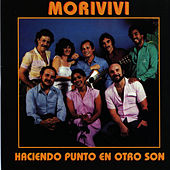 Moriviví by Haciendo Punto en Otro Son