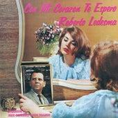 Con Mi Corazón Te Espero von Roberto Ledesma