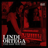 The Day You Die by Lindi Ortega