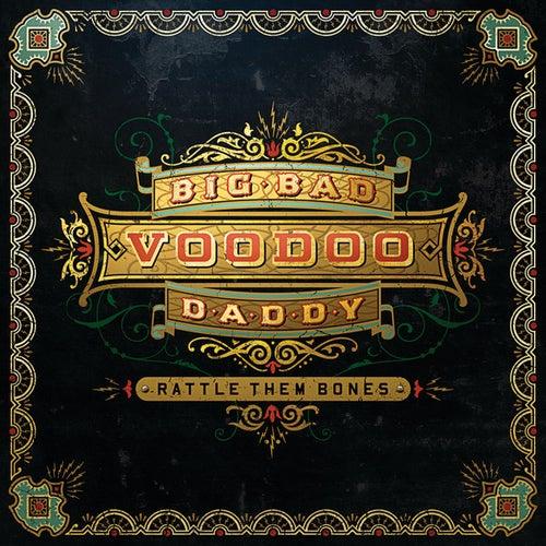 Rattle Them Bones (Deluxe Edition) von Big Bad Voodoo Daddy