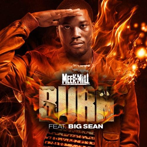 Burn (feat. Big Sean) by Meek Mill
