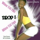 Wine Till Yuh Drop 3 von Various Artists