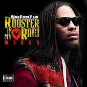 Rooster In My Rari Mixes by Waka Flocka Flame