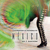 Celebrando La Historia De México Vol. 2 by Various Artists
