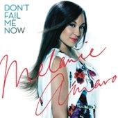 Don't Fail Me Now / Love Me Now by Melanie Amaro