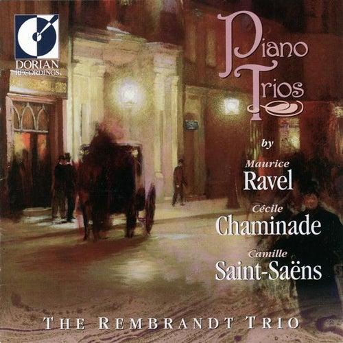 Chaminade, C.: Piano Trio No. 1 / Saint-Saens, C.: Piano Trio No. 1 / Ravel, M.: Piano Trio in A Minor (The Rembrandt) by The Rembrandt Trio