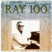 Ray 100 (100 Original Songs) von Ray Charles