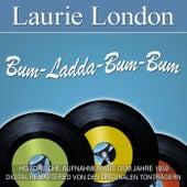 Bum-Ladda-Bum-Bum von Laurie London