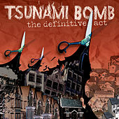 The Definitive Act by Tsunami Bomb