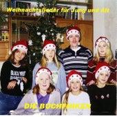 Weihnachtslieder für Jung und Alt by Die Buchfinken