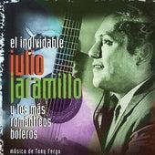 12 Temas del Inolvidable Julio Jaramillo by Julio Jaramillo
