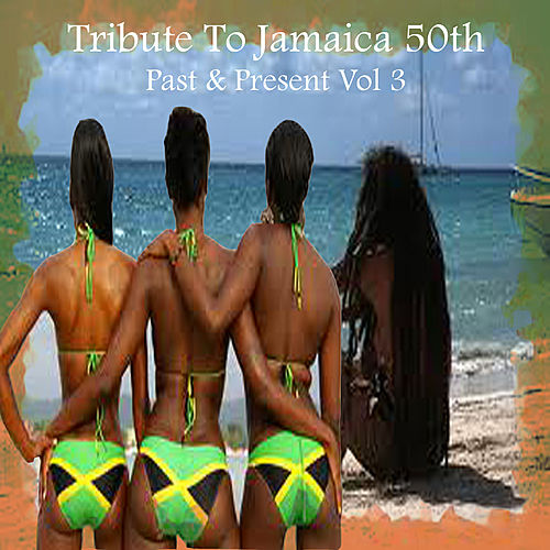Tribute To Jamaica 50th Past & Present Vol 3 by Various Artists