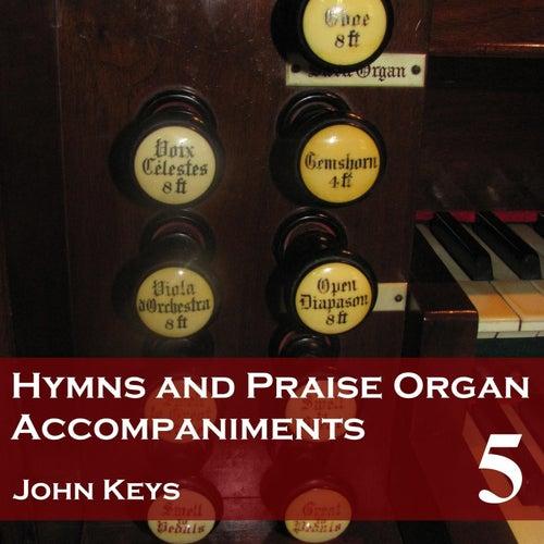 Hymns and Praise, Vol. 5 (Organ Accompaniments) by John Keys