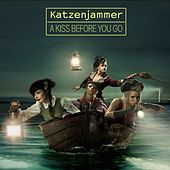 A Kiss Before You Go by Katzenjammer