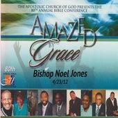 Amazed by Grace with Noel Jones by Bishop Noel Jones