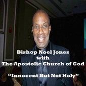 Not Innocent But Holy by Bishop Noel Jones