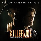 Killer Joe (William Friedkin's Original Motion Picture Soundtrack) von Tyler Bates