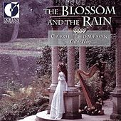Celtic Carol Thompson: the Blossom and the Rain by Carol Thompson