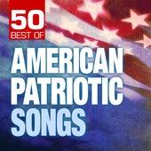 50 Best of American Patriotic Songs by Various Artists