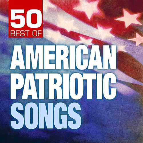 50 Best of American Patriotic Songs by Various Artists