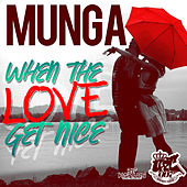 When the Love Get Nice - Single de Munga