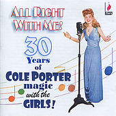 All Right With Me! - 30 Years of Cole Porter Magic With The Girls! di Various Artists