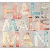 Half Made Man by Ben Sollee