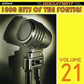 1000 Hits of the Forties, Vol. 21 by Various Artists