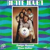 Amigo Manuel / Dime Señor - Single de Gente Joven