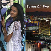 Seven Oh Two by Hope