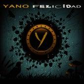 Felicidad by Yano