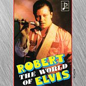 The World of  Elvis by Robert