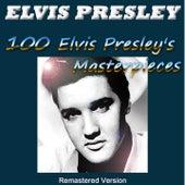 100 Elvis Presley's Masterpieces (Remastered Version) de Elvis Presley