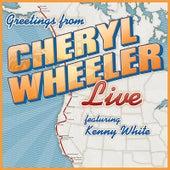 Greetings: Cheryl Wheeler Live (feat. Kenny White) by Cheryl Wheeler