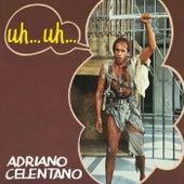 Uh...Uh... de Adriano Celentano