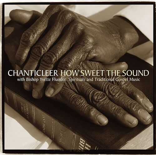 How Sweet The Sound by Chanticleer