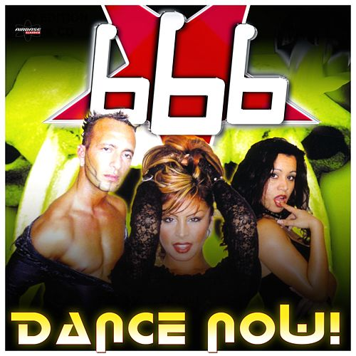 Dance Now! (Special Maxi Edition) by 666
